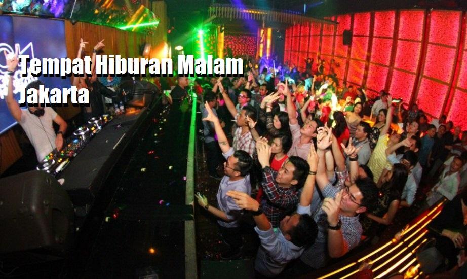 Tempat Hiburan Malam Jakarta